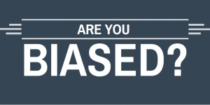 are you biased?